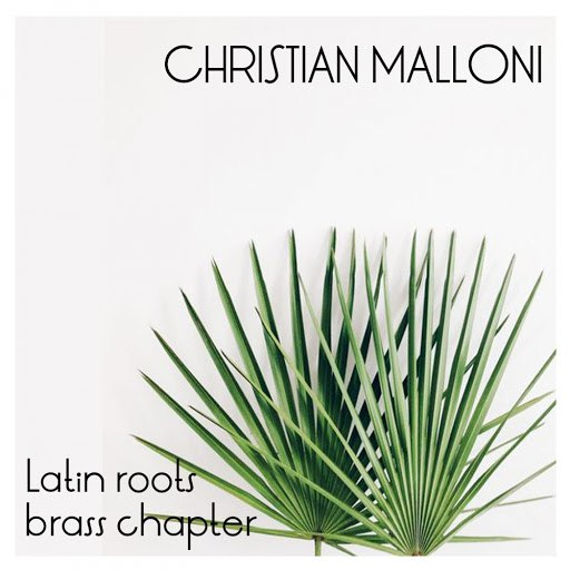 Christian Malloni альбом Latinos Roots Brass Chapter