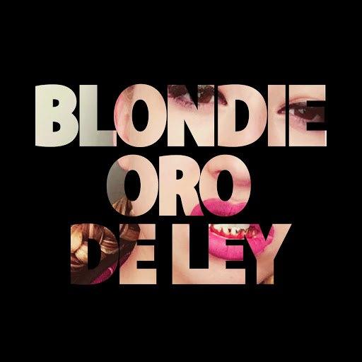 Blondie альбом Oro de ley