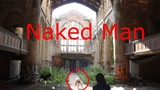 FOUND NAKED MAN IN ABANDONED CATHEDRAL