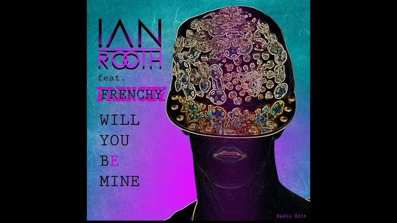 Ian Rooth feat. Frenchy - Will You Be Mine [LYRICS VIDEO]