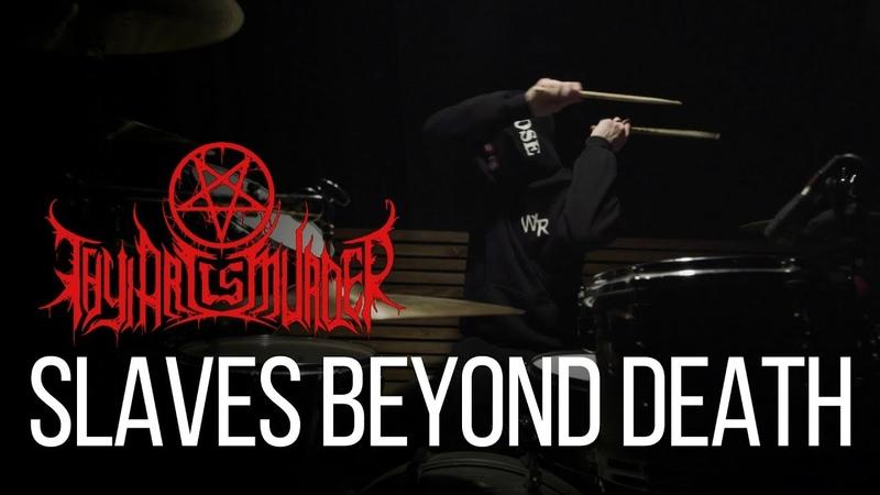Thy Art Is Murder - Slaves Beyond Death (Drumcover)