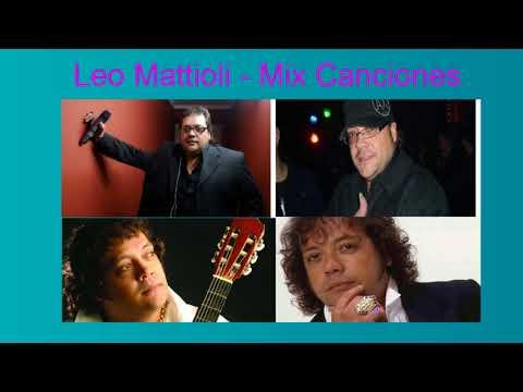 Leo Mattioli - Mix Canciones - 30 Grandes Exitos