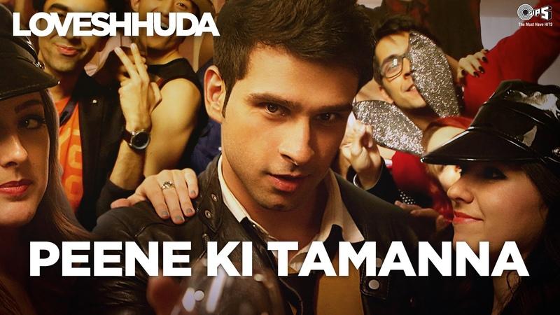 Peene Ki Tamanna - Loveshhuda | Latest Bollywood Party Song | Girish, Navneet | Vishal, Parichay