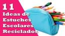 11 Ideas de Estuches Escolares Reciclados Ecobrisa