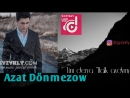 Azat Donmezow - Tuni derya (Halk aydymy) 2018