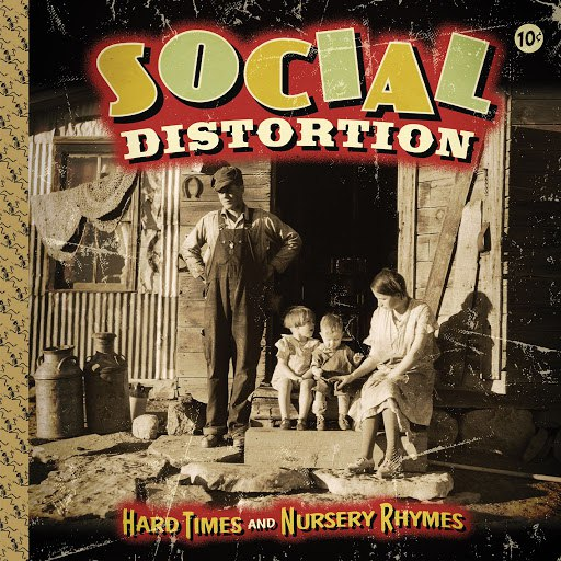 Social Distortion альбом Hard Times And Nursery Rhymes [Deluxe Edition]