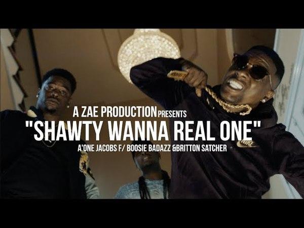 A'One Jacobs — Shawty Wanna Real One (feat. Boosie Badazz Britton Satcher)