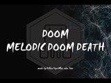 Doom Melodic Doom Death Metal Part I