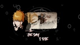 Bleach AMV Hell Verse Until the day i die (BETA) Full Project for 40 likes Continued