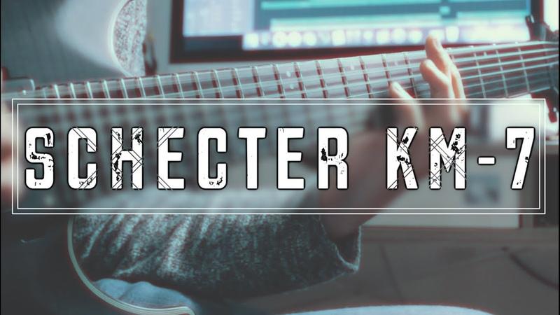 Schecter KM-7 || K.I.R. - Retribution