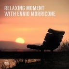 Ennio Morricone альбом Relaxing Moment with Ennio Morricone