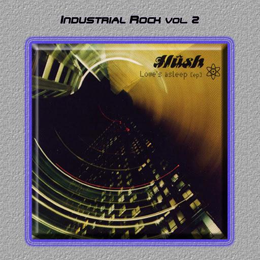 Hush альбом Industrial Rock Vol. 2: Hush-Love's Asleep