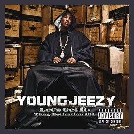 Young Jeezy альбом Let's Get It: Thug Motivation 101