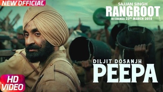 PEEPA   SAJJAN SINGH RANGROOT  DILJIT DOSANJH   Pankaj Batra   Latest Punjabi Song 2018
