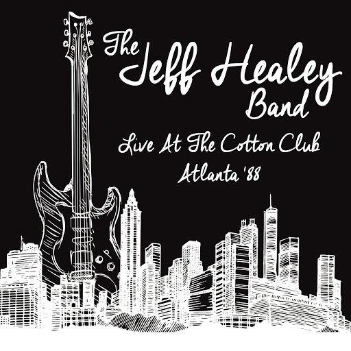 The Jeff Healey Band альбом Live at the Cotton Club, Atlanta '88