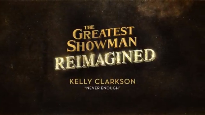 Kelly Clarkson - Never Enough (from The Greatest Showman: Reimagined) [Official Lyric Video]