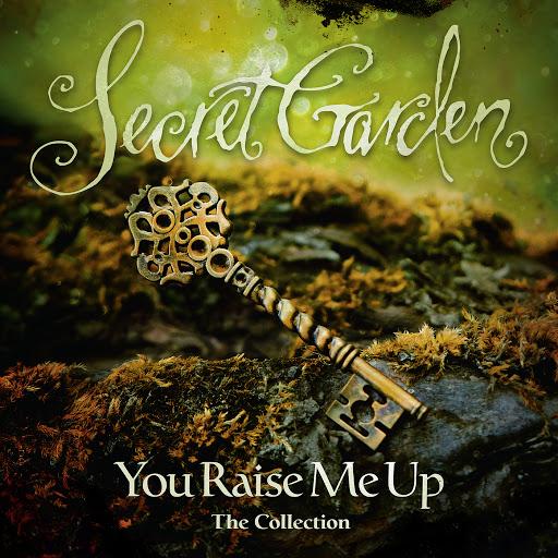 Secret Garden альбом You Raise Me Up - The Collection