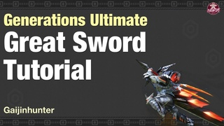 Monster Hunter Generations Ultimate | Great Sword Tutorial