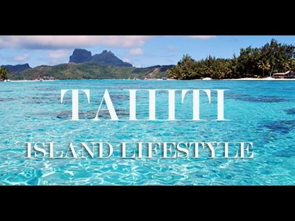 TAHITI Island lifestyle -- GoPro Hero4 - 4K