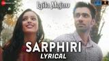Sarphiri - Lyrical | Laila Majnu | Shreya Ghoshal & Babul Supriyo | Avinash Tiwary & Tripti Dimri