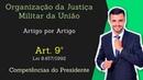 STM Superior Tribunal Militar Lei 8 457 92 Organização da Justiça Militar Art 9º