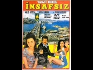 İnsafsız - Tanju Korel _ Hülya Darcan (1972 - 70 Dk)