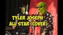 Tyler Joseph - All Star (shrek cover)