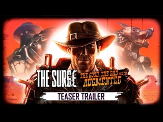 The Surge | Тизер-трейлер дополнения The Good, the Bad, and the Augmented