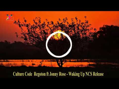 Culture Code Regoton ft Jonny Rose Waking Up NCS Release âm nhạc