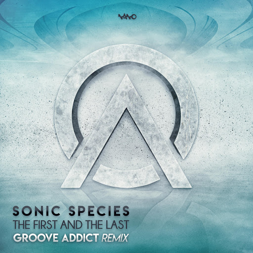 Sonic Species альбом The First And The Last (Groove Addict Remix)