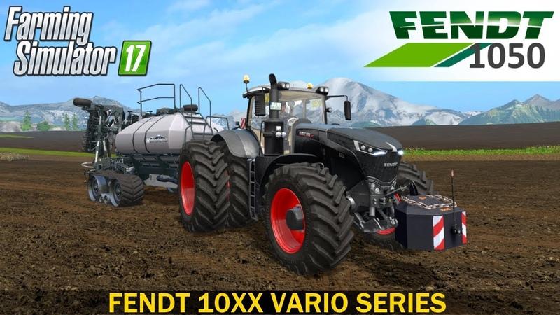 Farming Simulator 17 FENDT 10XX VARIO SERIES TRACTOR