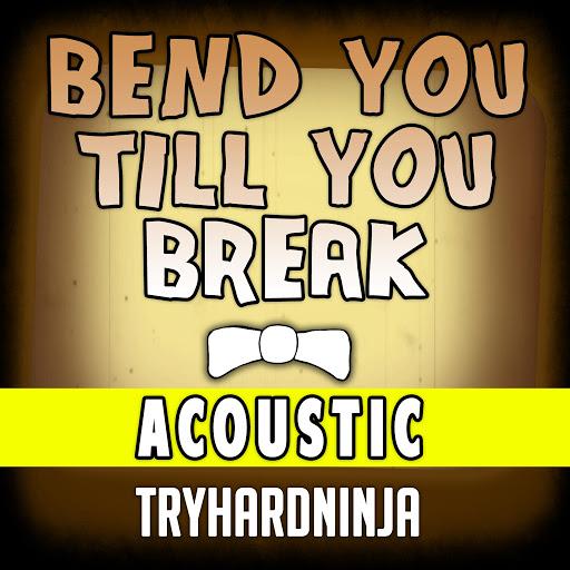 TryHardNinja альбом Bend You Till You Break