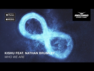 Kishu feat. Nathan Brumley - Who We Are | Record Dance Label