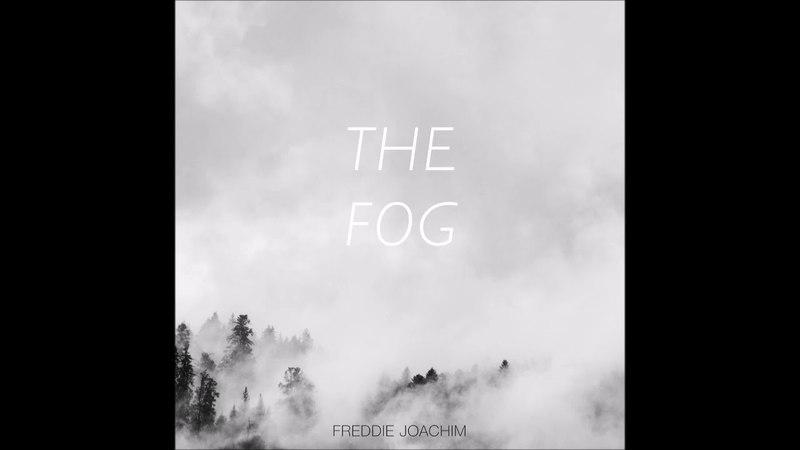 Freddie Joachim - The Fog [HD]