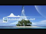 Pleasant Chillout-by Alexey lastochkin