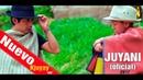 JUYANI - KJUYAY 2017 Oficial 0985302233 - 0989475175
