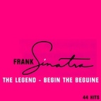 Frank Sinatra альбом 44 Hits - The Legend - Begin The Beguine
