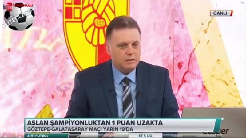 Göztepe - Galatasaray Maçı Emre Bol, Evren Turhan, Turgay Demir Yorumları 18 Mayıs 2018