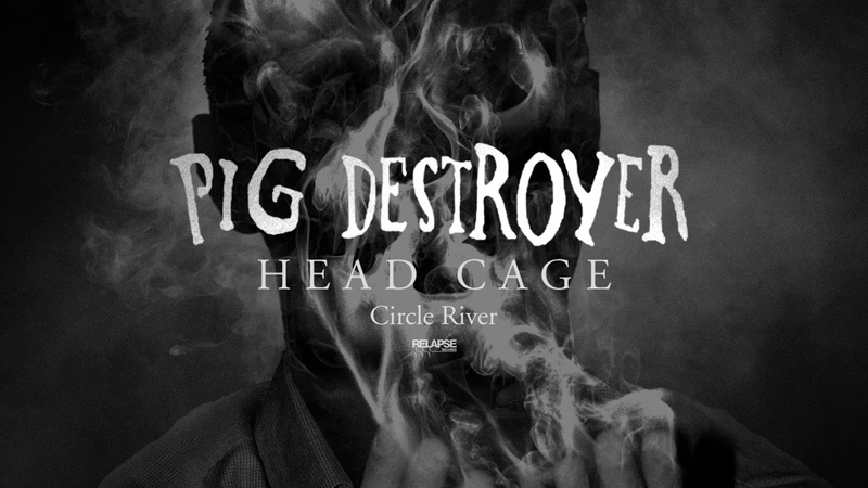 PIG DESTROYER - Circle River (Official Audio)
