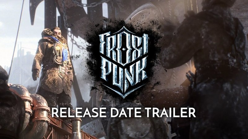 FROSTPUNK | Official Release Date Trailer - Serenity