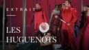 Les Huguenots by Giacomo Meyerbeer Ermonela Jaho Florian Sempey Paul Gay