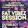 11.08.18 FAT VIBEZ Session @ Griboedov Hill