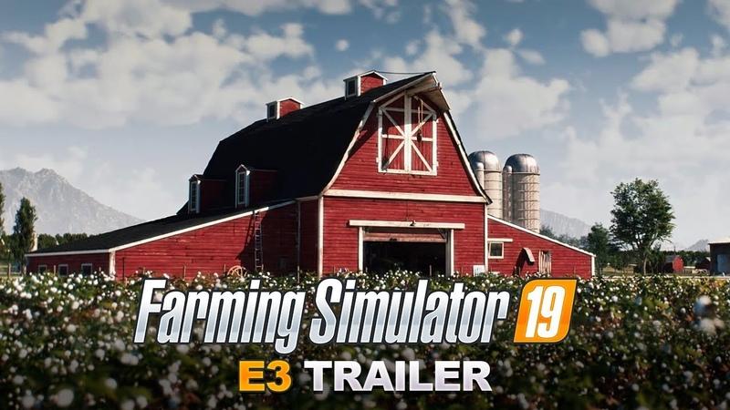 Farming Simulator 19 E3 Trailer