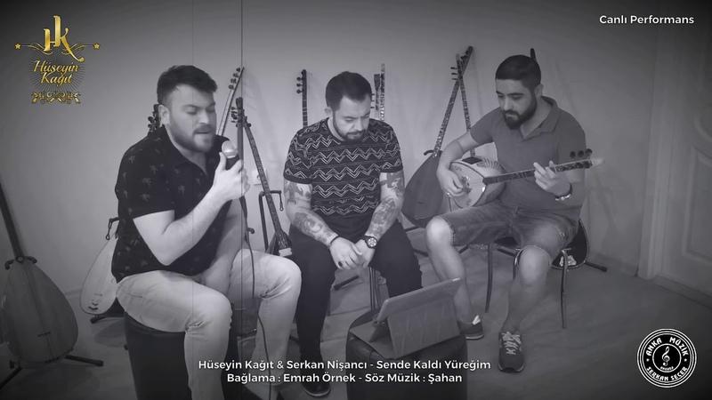 Hüseyin Kağıt Serkan Nişancı - Sende Kaldı Yüreğim - Canlı Performans - 2018