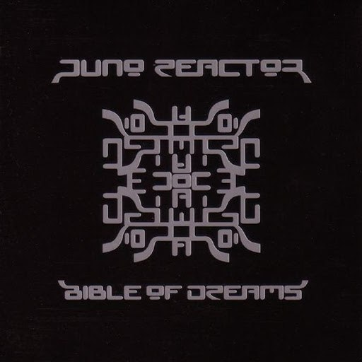 Juno Reactor album Bible of Dreams