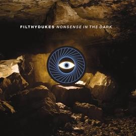 Filthy Dukes альбом Nonsense In The Dark