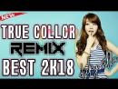 BEST REMIX MUSIK TRUE COLLOR REMIX TERBAIK 2K18 BY DICKY SILLA ENAK BUAT SANTAI