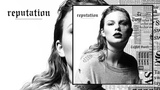 Taylor Swift - Reputation (Album Preview)
