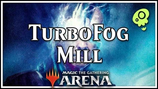 [Magic Arena] Fog Of War! — TurboFog Mill!