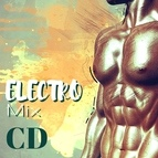 Deep House альбом Electro Mix CD - Electronic and Dance Music Compilation 2018 for Motivating Your Daily Workout